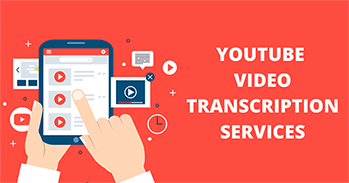 Youtube Video Transcription Services