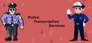 Police Transcription